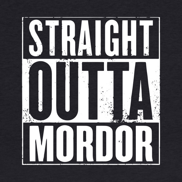 Straight Outta Mordor