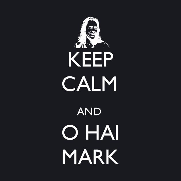 Keep Calm and O Hai Mark