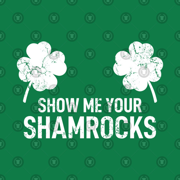 Vintage Show Me Your Shamrocks
