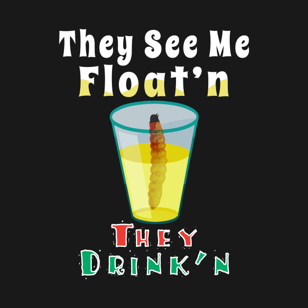 They See Me Floatin They Drinkin
