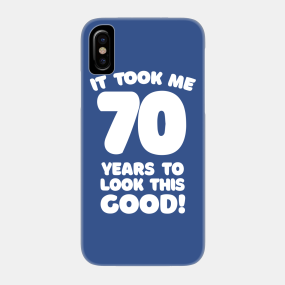 70th Birthday Gift Phone Cases