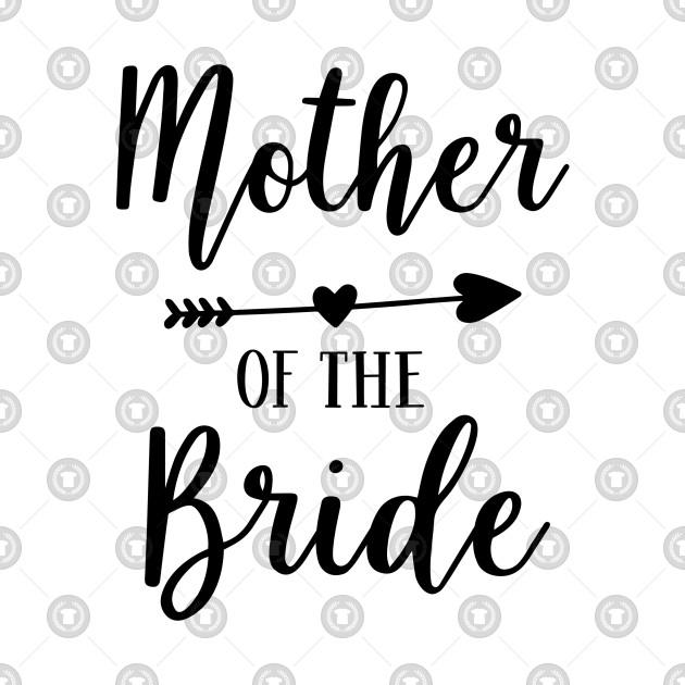 6b1c12199 Wedding Series: Mother of the Bride - Wedding - T-Shirt | TeePublic