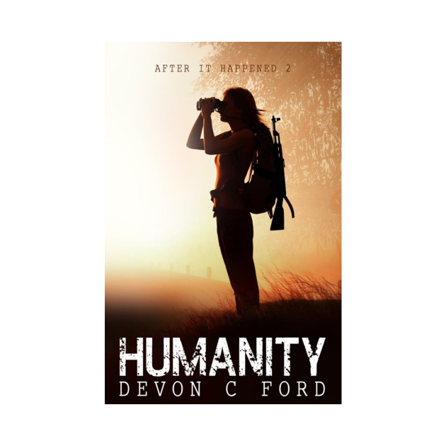 Devon C Ford - After It Happened - Book 2 - Humanity