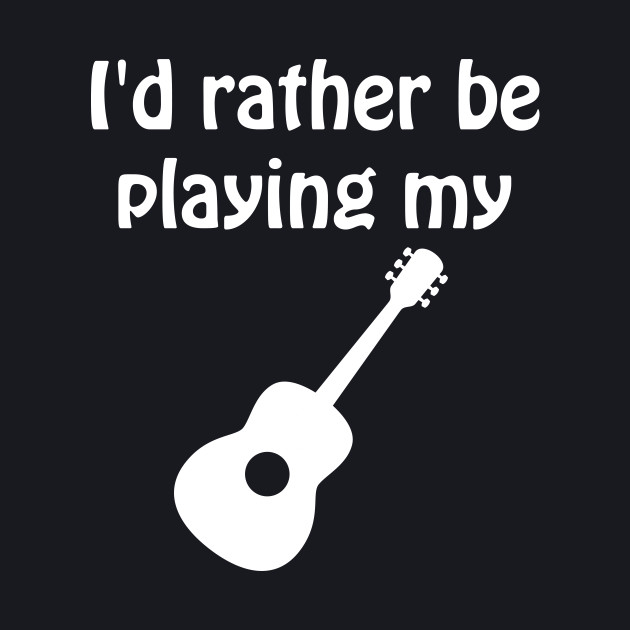 I'd Rather Be Playing My Guitar Music Graphic T-shirt
