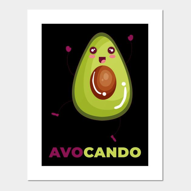af397085 Avocando! Funny Avocado Design - Avocado - Posters and Art Prints ...