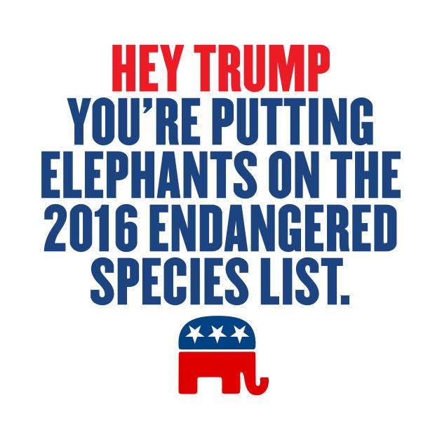TRUMP PUTTING ELEPHANTS ON ENDANGERED LIST