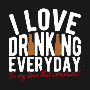 I Love Drinking Everyday t-shirts
