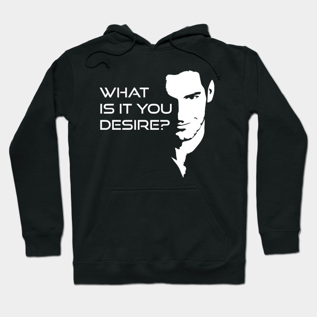 Lucifer Morningstar What Is It You Desire Hoodie