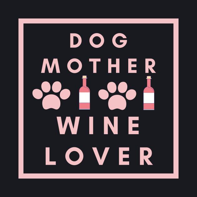 Dog Mother Wine Lover Design