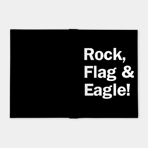 Rock, Flag & Eagle