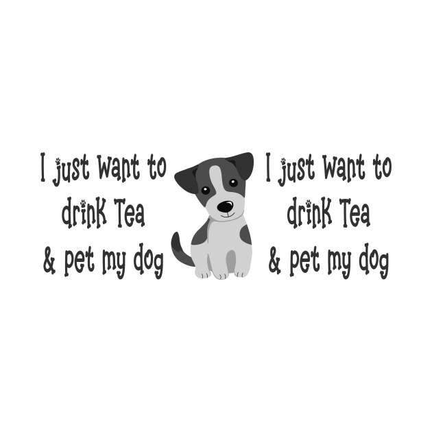 Just Want to Drink Tea and Pet my Dog, Cheeky Witch®