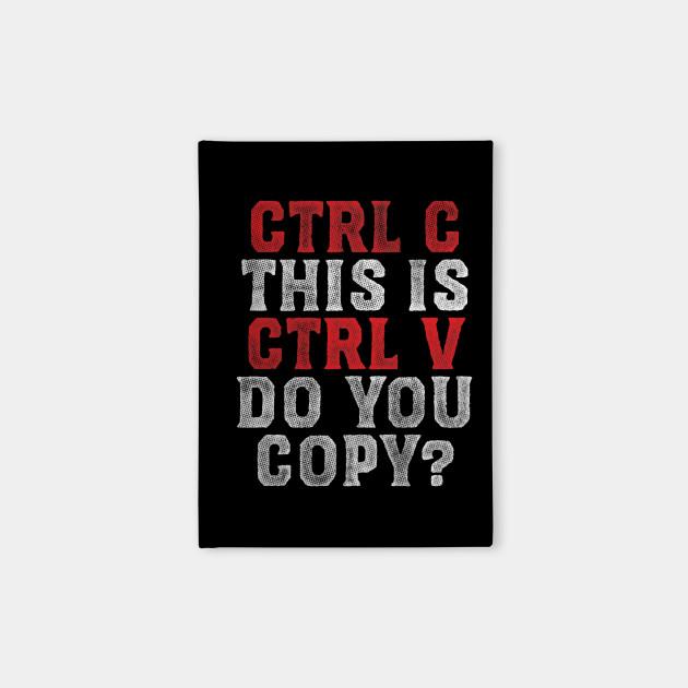 Ctrl C and Ctrl V