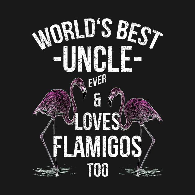 Flamingo Worlds Best Uncle