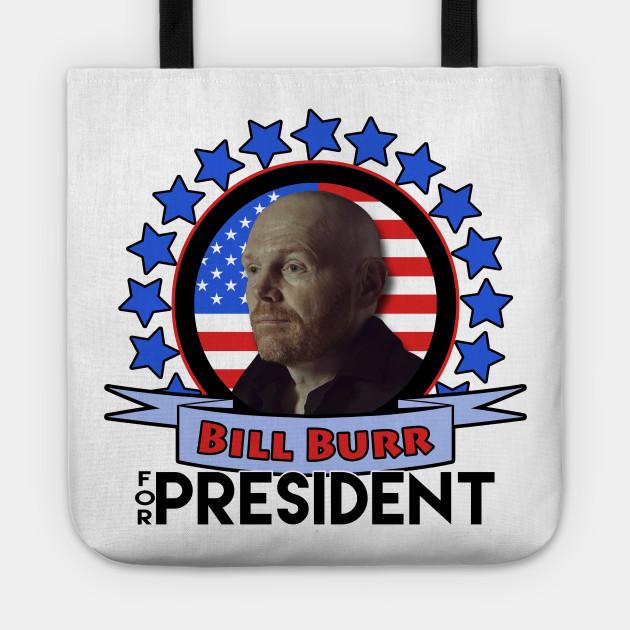 Bill Burr for President 2020! Vote for Bill in the '20 ...