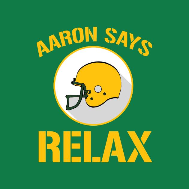 Aaron Says Relax - Green Bay