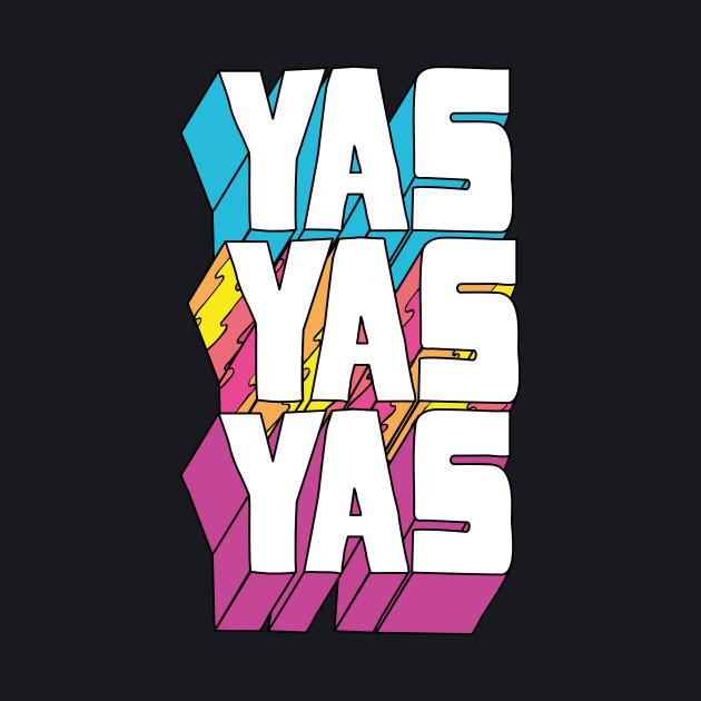 yas yas yas