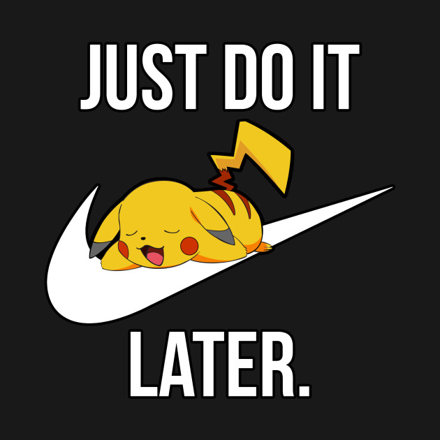 just do it later just do it later t shirt teepublic. Black Bedroom Furniture Sets. Home Design Ideas