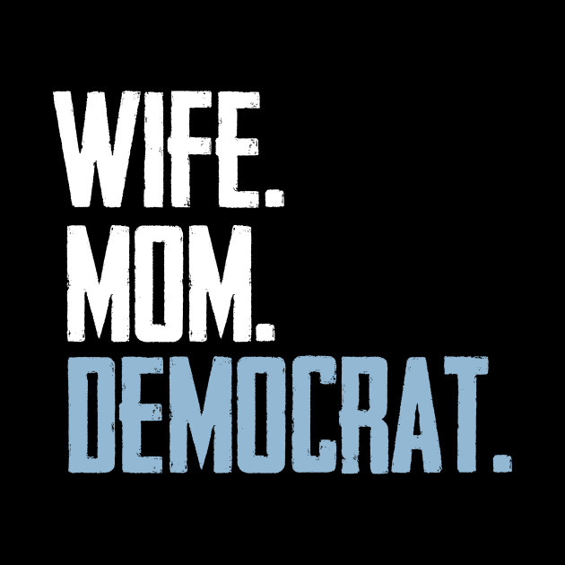 Wife Mom Democrat