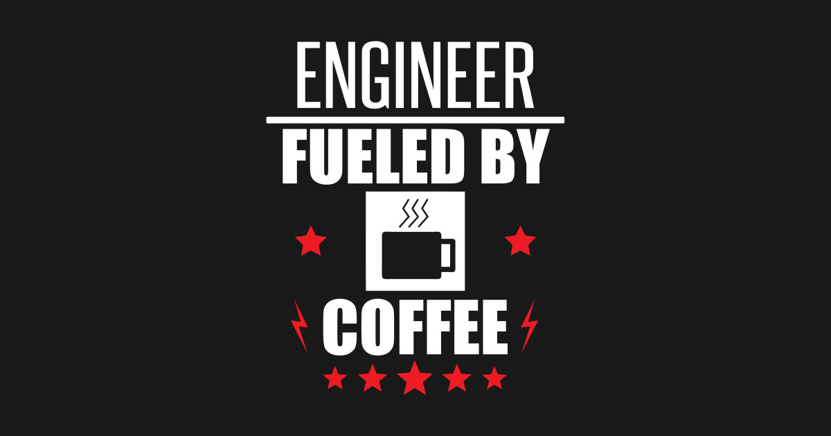 Engineer Fueled By Coffee Funny Engineering Graphic T-Shirt