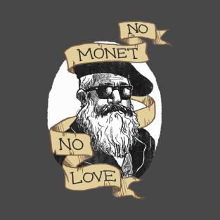 No Monet, No Love t-shirts