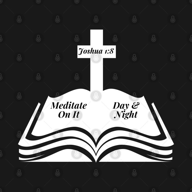 Meditate On It Day And Night Christian