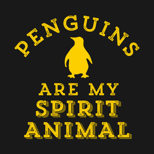 hot sales 7b856 8c3b8 Penguins Are My Spirit Animal Birds Pittsburgh
