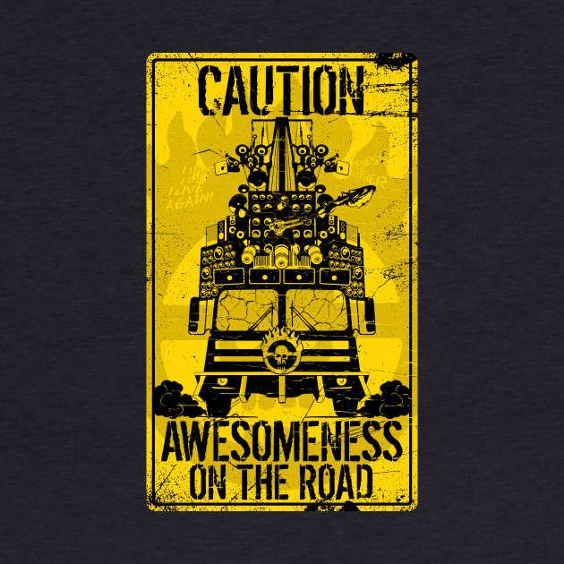 CAUTION: Awesomeness on the road