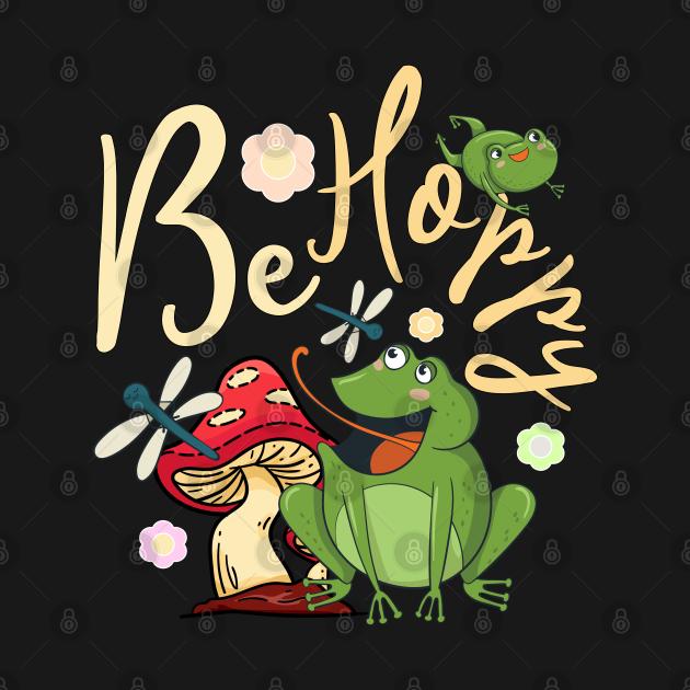 Be Hoppy Cute Frog Pun Cottagecore Aesthetic Frog