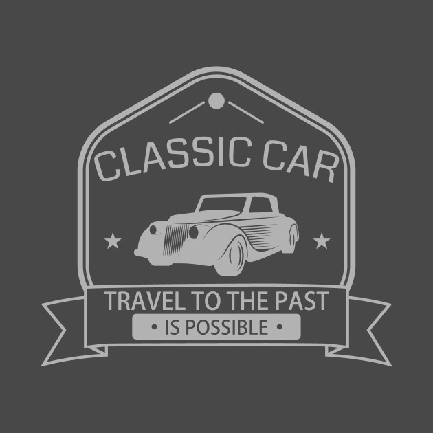 ff335d57 CLASSIC CAR TRAVEL TO THE PAST IS POSSIBLE - Classic Car Classic ...