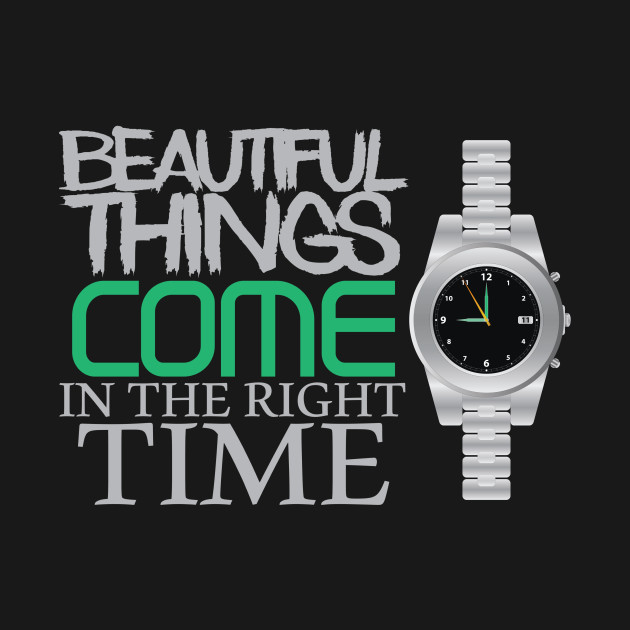 Beautiful things come in the right time