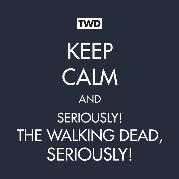Keep calm and twd - The Walking Dead - Phone Case  a21b0525fa