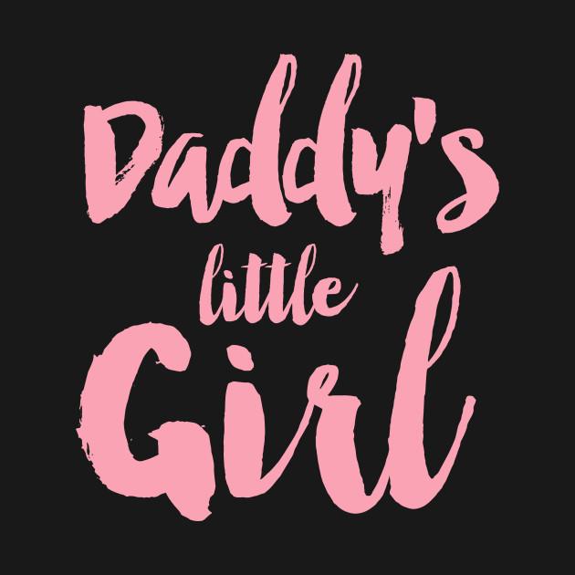 8c4cffa85e4 Daddy's Little Girl - Daddys Girl - T-Shirt | TeePublic