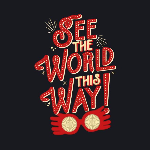 See the world this way!