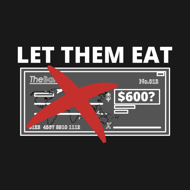 Let Them Eat - American Stimulus Check