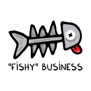 Fishy business t-shirts