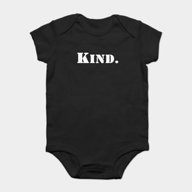 Kind | A T-Shirt that says Kind.