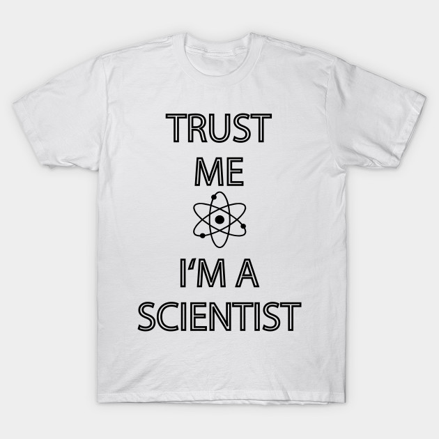52abc1de Trust me I'm a Scientist, Atom - Gift Idea -T-Shirt - Science T-Shirt