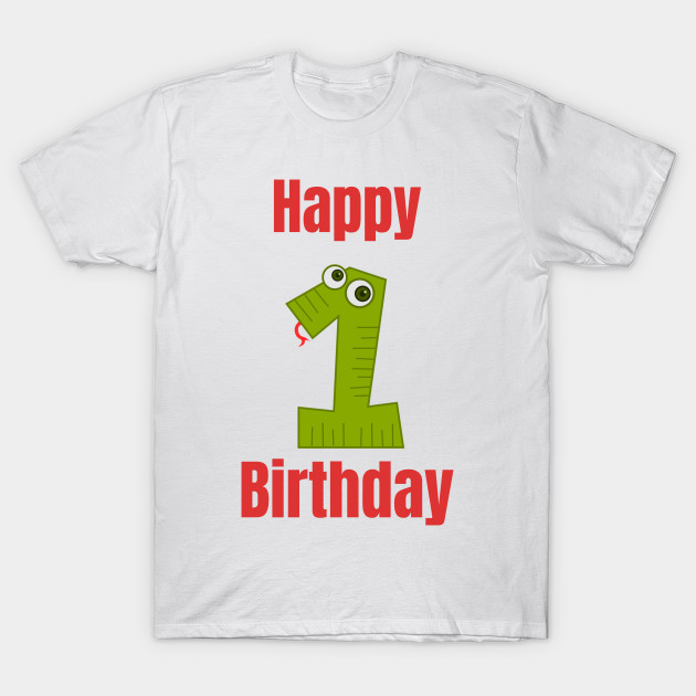 Happy 1st Birthday First For Boys Or Girls T Shirt