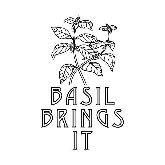 Basil Brings It