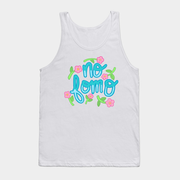 3653dd94fde63 No fomo typography type hipster tumblr floral sticker youtuber Tank Top