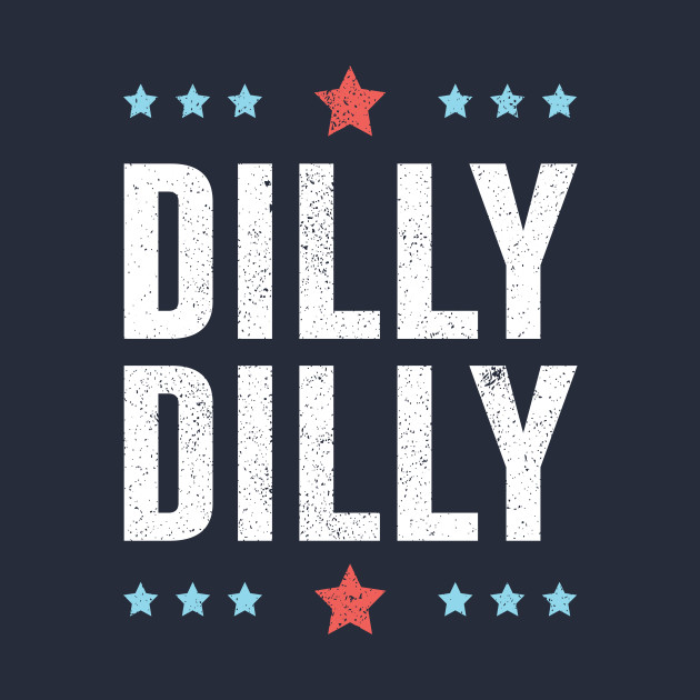 Dilly Dilly Bud Light
