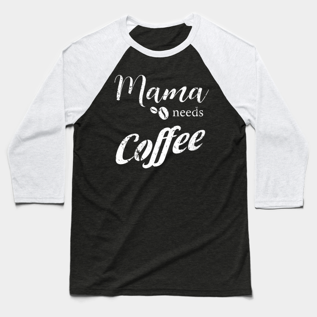 Coffee T-Shirt,Gift For Coffee Lover Mother Coffee Lovers/' Shirt Mama Needs Coffee Shirt