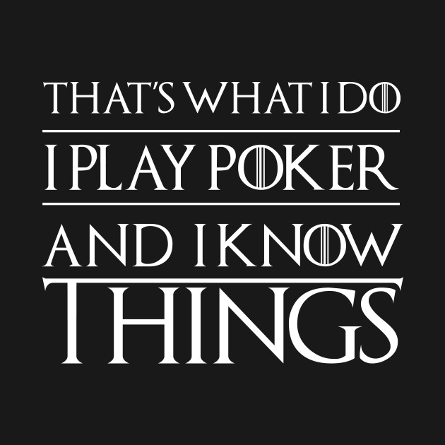 Funny quotes about playing poker official world series of poker merchandise