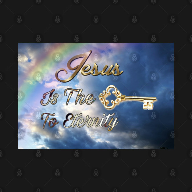 Jesus Is The Key To Eternity