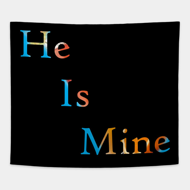 He is Mine Quote