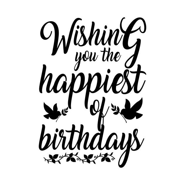 Birthday tshirt Happy birthday wishes