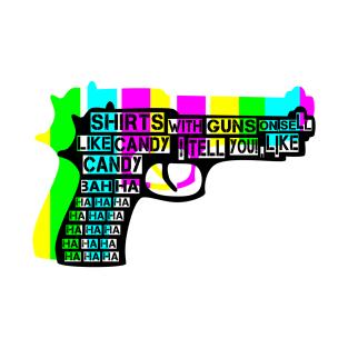 2d58ac97c4 Funny Gun T-Shirts | TeePublic