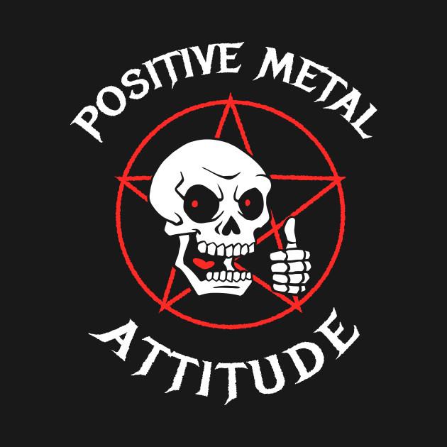 Positive Metal Attitude