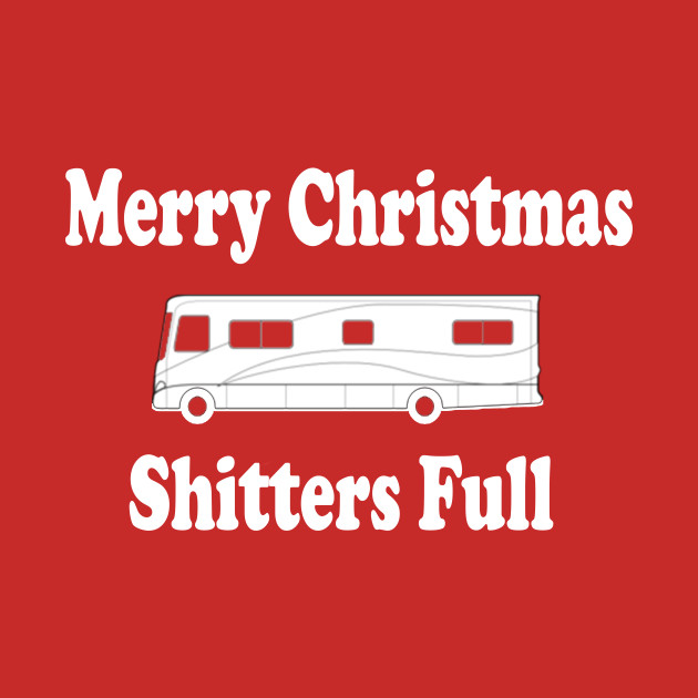 Christmas Vacation Quote - Merry Christmas Shitters Full ...
