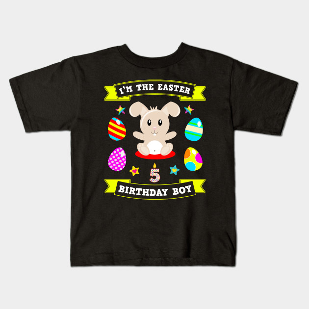 5 Year Old Easter Bunny 5th Birthday Boy 2019 Gift Kids T Shirt
